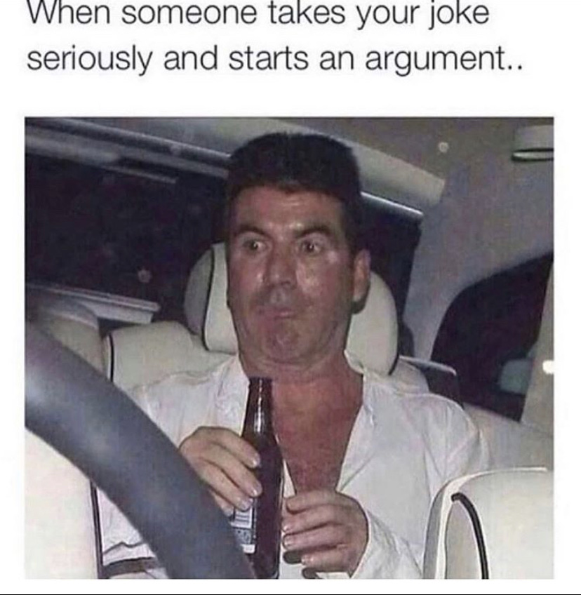 When someone takes your joke seriously meme