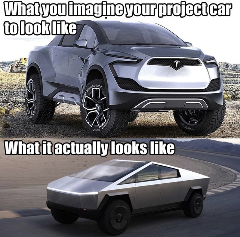 What you imagine your project car to look like vs what it actually looks like meme