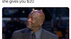 When you ask your mom $15 and she gives you $20 Michael Jordan crying meme