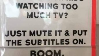 Just mute tv and turn on subtitles