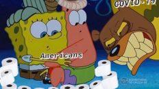 Americans toilet paper vs coronavirus Spongebob meme