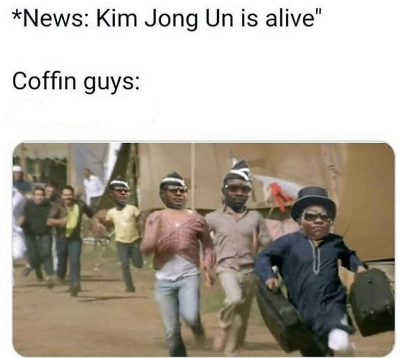 Kim Jong Un is alive meme