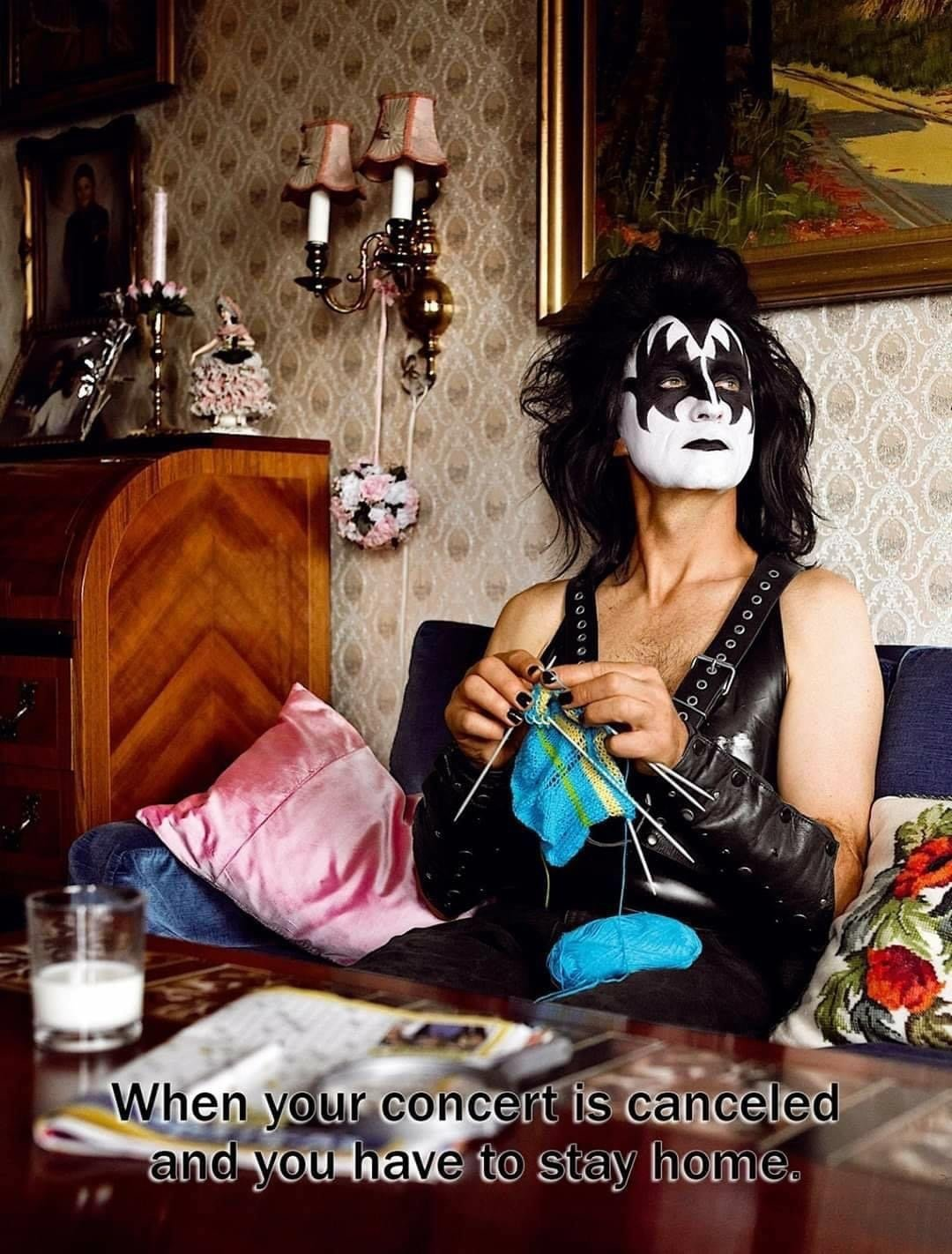 When your concert is canceled and you have to stay home KISS meme