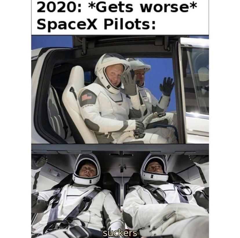 2020 gets worse spacex pilots meme