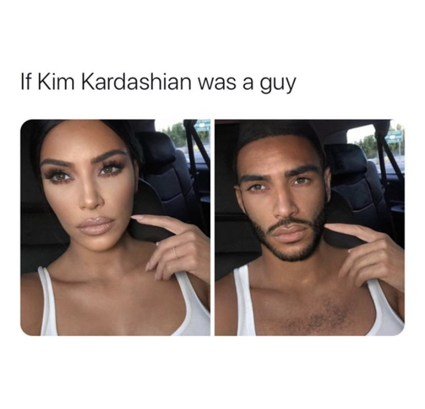 If Kim Kardashian was a guy