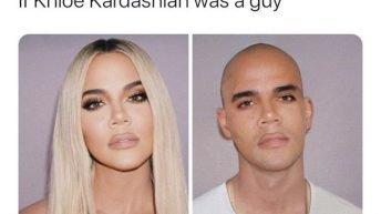If Khloe Kardashian was a guy