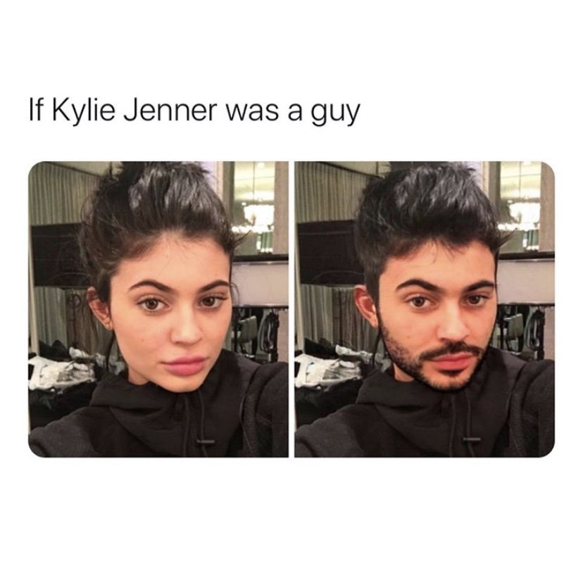 If Kylie Jenner was a guy