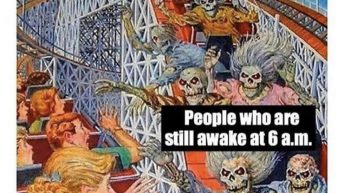 People who are still awake at 6 am vs people who get up at 6 am meme