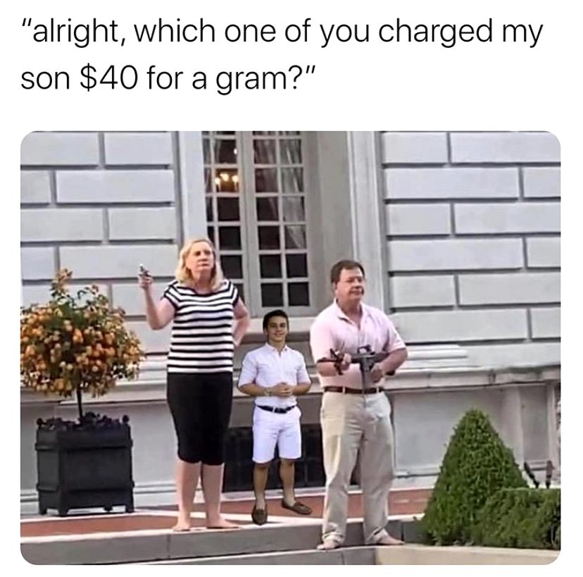 alright, which one you charged my son $40 for a gram st louis couple meme