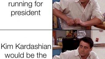 Kanye West is running for president Joey Tribbiani meme
