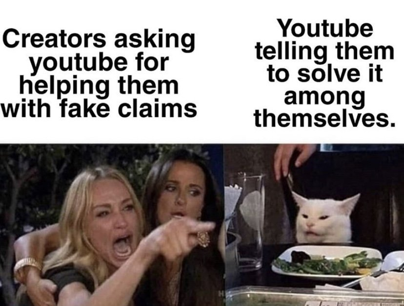 Creators asking youtube for help with fake claims vs youtube telling them to solve it themselves angry cat meme