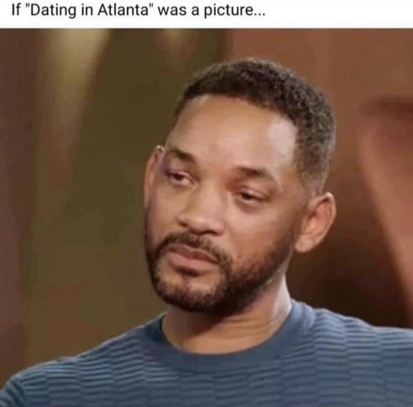 If dating in Atlanta was a picture Will Smith and Jada entanglement