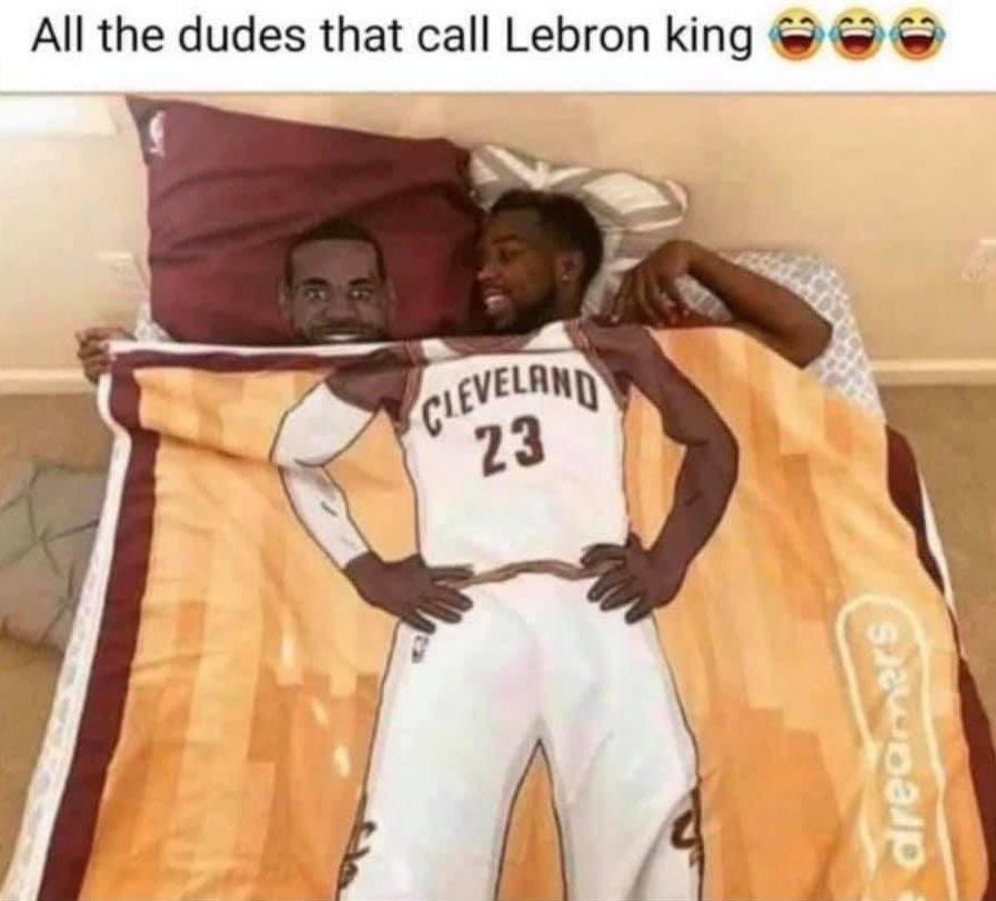 All the dudes that call LeBron king meme