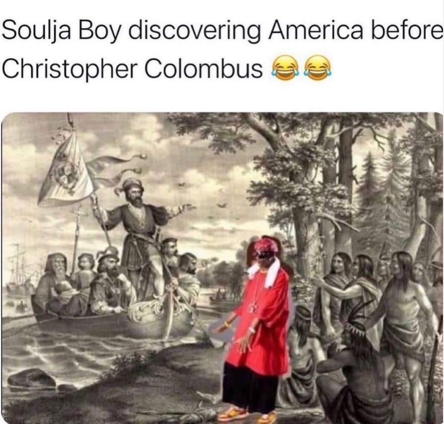 Soulja Boy discovering America before Christopher Columbus meme