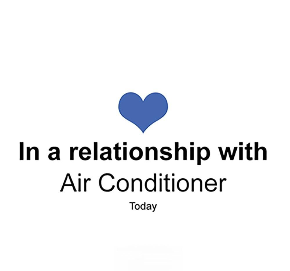 In a relationship with Air Conditioner Facebook relationship meme