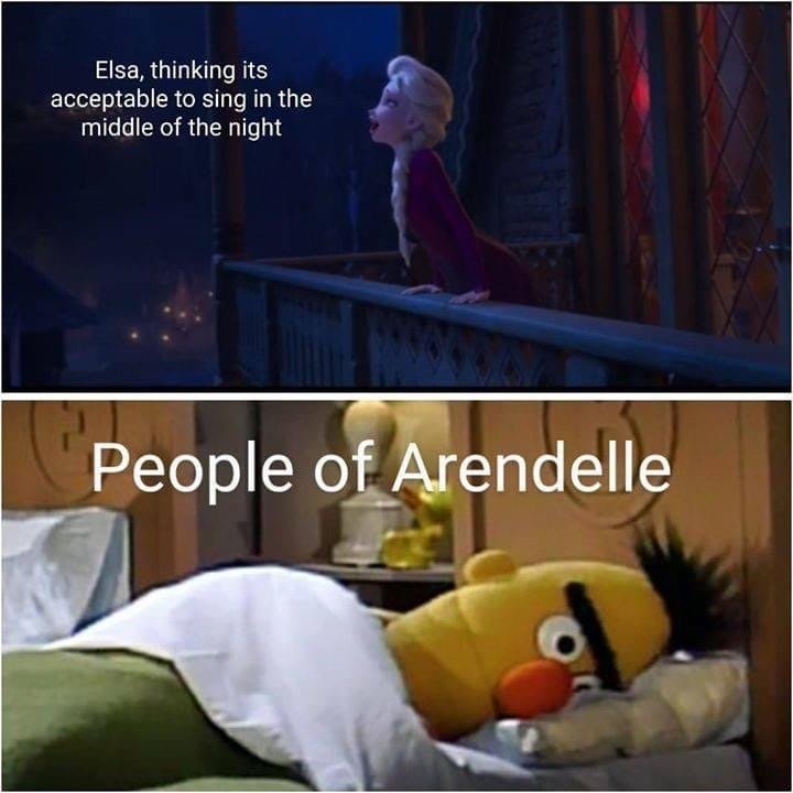 Elsa thinking it's acceptable to sing in the middle of the nigh vs people of Arendelle meme
