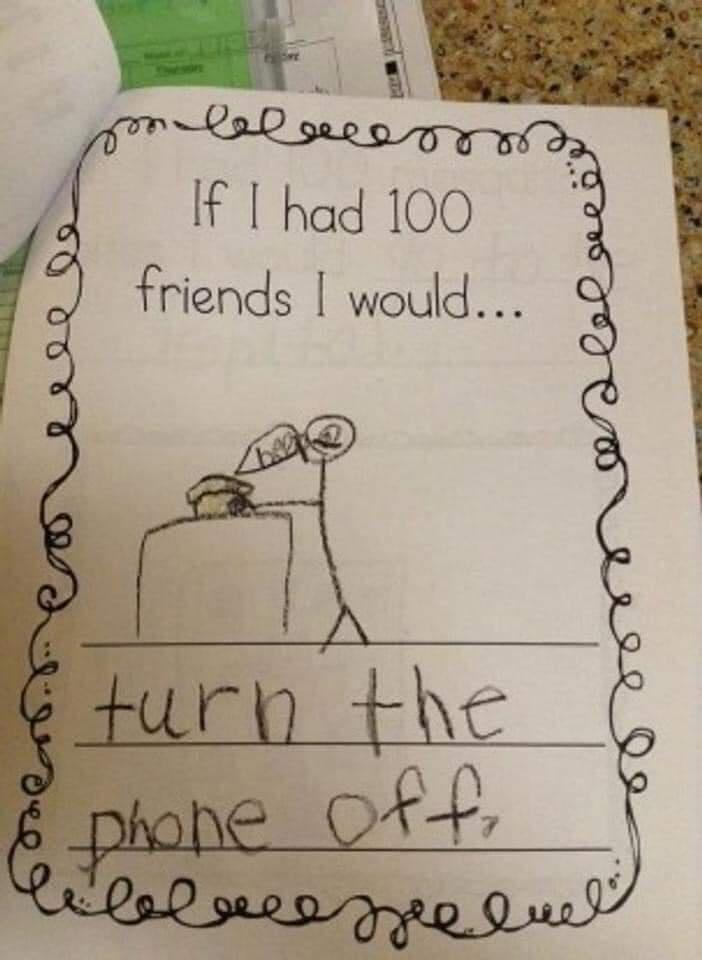 IfI had 100 friends I would turn off the phone