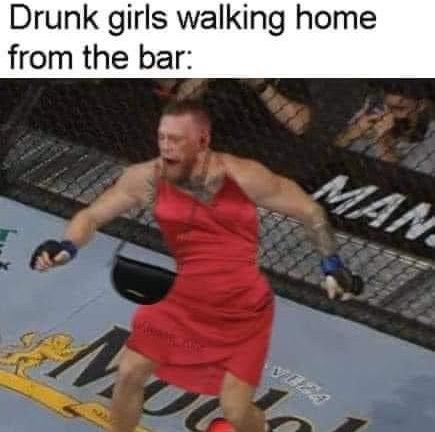 Drunk girls walking home from the bar Conor McGregor leg meme