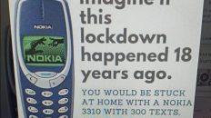 Imagine if this lockdown happened 18 years ago Nokia meme