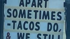 It's okay to fall apart sometimes tacos do and we still love them