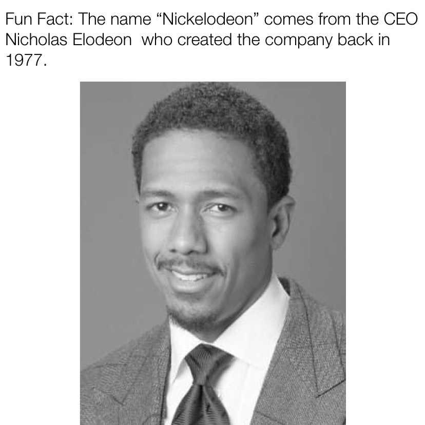 The name Nickelodeon comes from the CEO Nicholas Elodeon who created the company back in 1977 Nick Cannon meme