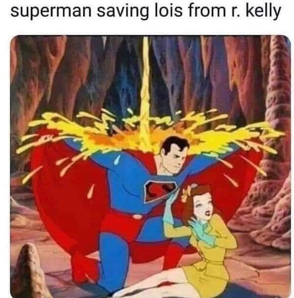 Superman saving Lois from R. Kelly meme