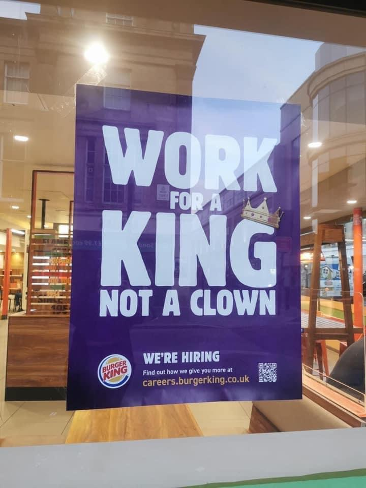 Work for a king not a clown Burger King now hiring sign