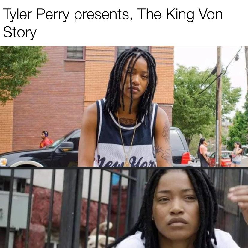 Tyler Perry presents, The King Von Story KeKe Palmer meme