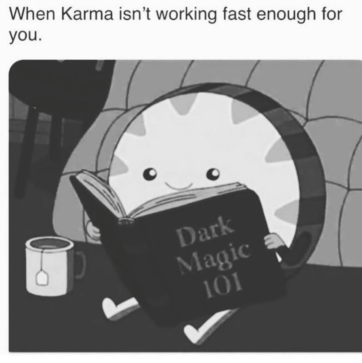 When karma isn't working fast enough for you meme