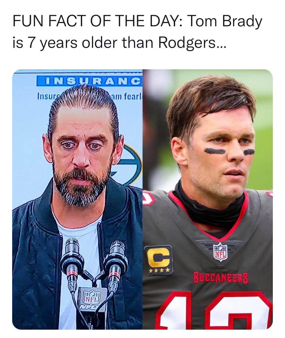 Tom Brady is 7 years older than Rodgers meme