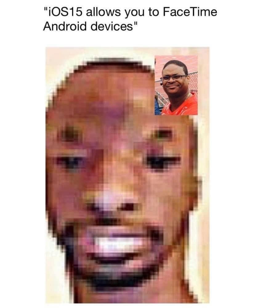 iOS 15 allows you to FaceTime Android devices meme