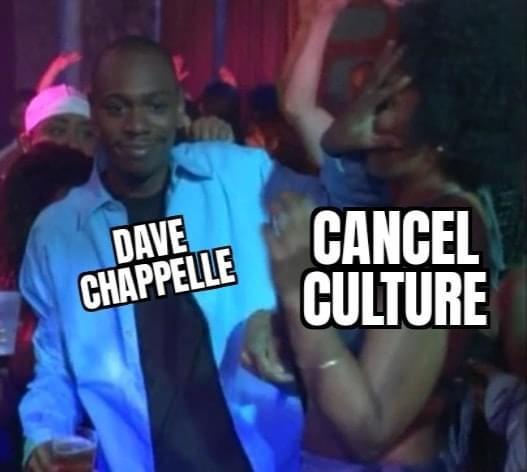 Dave Chappelle vs cancel culture meme