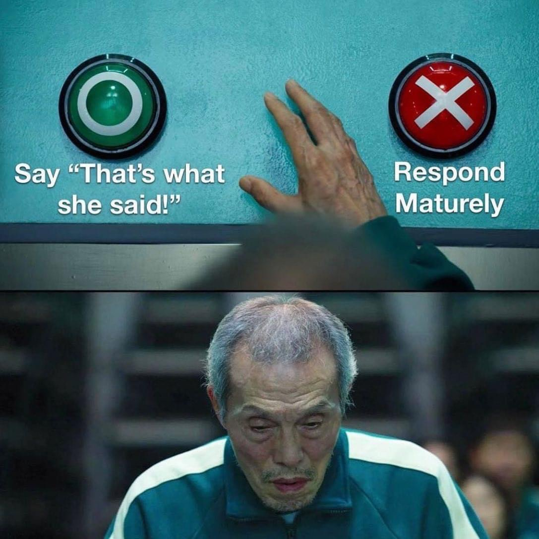 Say that's what she said vs respond maturely squid games voting meme